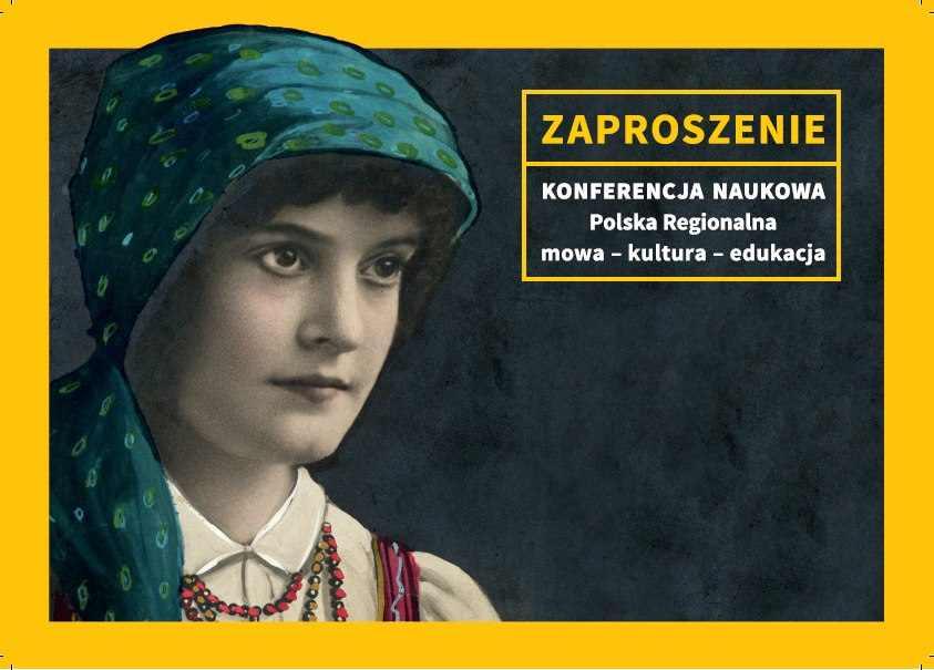 Konferencja naukowa Polska Regionalna ? mowa ? kultura ? edukacja