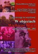Wystawa W objęciach Wielkiego Brata. Sowieci w Polsce w latach 1944-1993