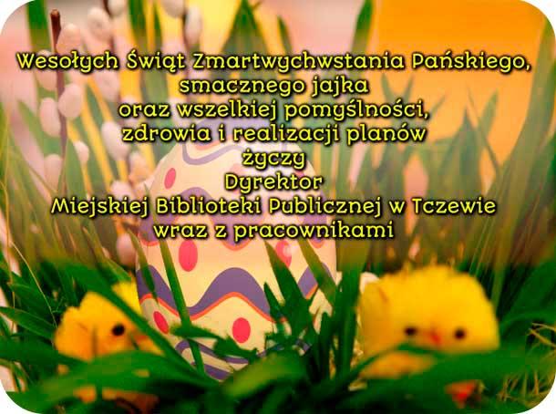 Życzenia z okazji Świąt Wielkiej Nocy dla czytelników Miejskiej Biblioteki Publicznej w Tczewie