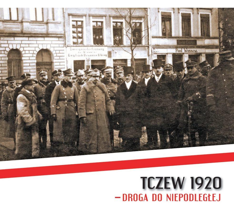 Okładka albumu Tczew 1920. Droga doNiepodległej
