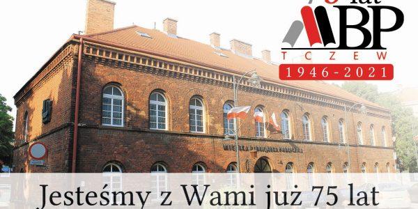 75-lecie Miejskiej Biblioteki Publicznej w Tczewie - jesteśmy z Wami już 75 lat